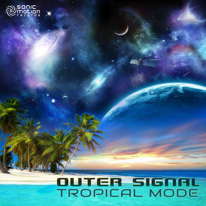 Outer Signal - Tropical Mode - OUT NOW !! OUTER-SIGNAL-TROPICAL-MODE_COVER699