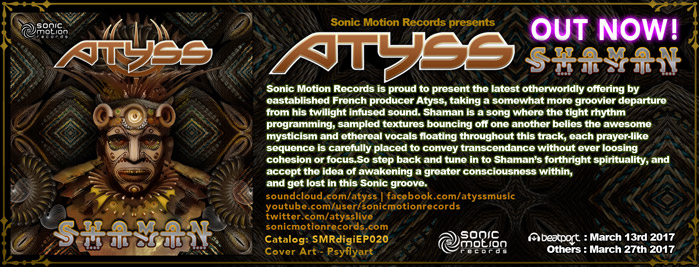 http://sonicmotionrecords.com/products/atyss_shaman_banner_outnow699.jpg