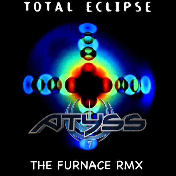 best sneakers 2f3b5 bdd0c Totale Eclipse - The Furnace - Atyss RMX - EP - Out now!!!